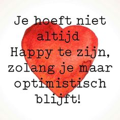 Blije tekst Wisdom Quotes, Words Quotes, Life Quotes, Sayings, Music Quotes, Love Words, Beautiful Words, Inner Peace Quotes, Dutch Quotes
