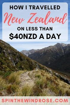New Zealand is an infamously expensive place to travel, but it IS possible to see the entire country on a budget! Here's how I travelled New Zealand on just $40NZD a day   spinthewindrose.com   #nz #newzealand #travel #budgettravel