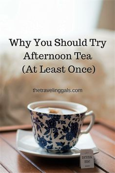 Why You Should Try Afternoon Tea (At Least Once!) - The Traveling Gals #travel