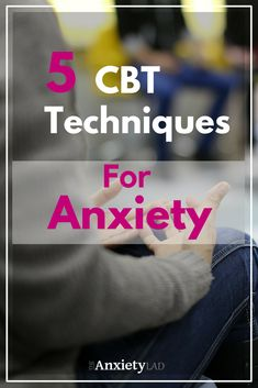Cognitive behavioral therapy is commonly used to treat anxiety disorders. These five great CBT techniques will give you the ability to eliminate your anxiety from home for free.