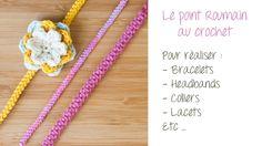 Le point Roumain au crochet pour réaliser bracelets, headbands, colliers...