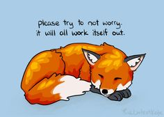 For anyone feeling down Inspirational Animal Quotes, Cute Animal Quotes, Cute Quotes, Motivational Quotes, Cute Animals, Cute Animal Drawings, Cute Drawings, Fox Art, Happy Thoughts
