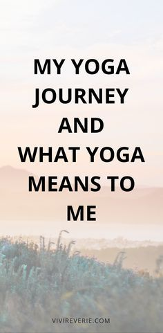 Today I want to share my yoga journey from the beginning to today with you. I also talk about what yoga means to me and my yoga journey.
