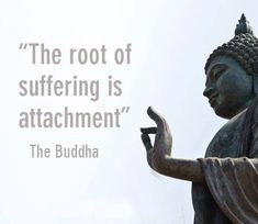 True. Attachment to unhealthy relationships. Attachment to self deprecation. Attachment to things that no longer serve you.