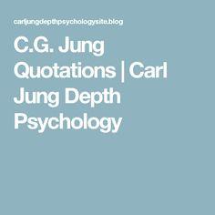 C.G. Jung Quotations | Carl Jung Depth Psychology