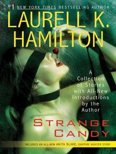 Strange Candy by Laurell K. Hamilton, Click to Start Reading eBook, The #1 New York Times bestselling author's short story collection-including an all-new Anita Blake, V