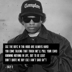 Straight Outta Compton Eazy-E Tupac Quotes, Gangsta Quotes, Rapper Quotes, Lyric Quotes, Movie Quotes, Biggie Quotes, Gangsta Gangsta, Hip Hop Lyrics, Rap Lyrics