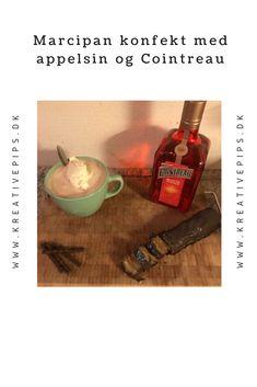 Cointreau er lækkert i marcipan konfekt - og også i en kop varm kakao med flødeskum Kakao, Whiskey Bottle, Drinks, Christmas, Diy, Food, Drinking, Xmas, Beverages