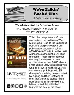 "We're Talkin' Books! Club. Livermore Public Library. 1/7/2016. ""The Moth"" edited by  Catherine Burns."