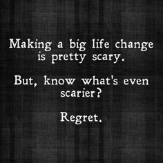 Making a big life change is scary.  Regret is scarier. travel-photos