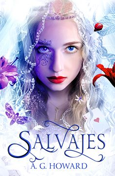 Salvajes (Susurros, 3.5) - A.G. Howard https://www.goodreads.com/book/show/29222858-salvajes