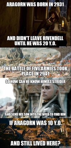 I know! I was so annoyed when that line came in the movie! It makes Thranduil look kind of weird...then again (ooh!) he may be able to see into the future, like Elrond and Galadriel can. X)