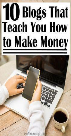 10 Blogs that teach you how to make money. Resource for how to make money online and how to make money blogging.   Financegirl