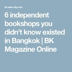 6 independent bookshops you didn't know existed in Bangkok | BK Magazine Online