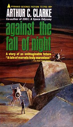 Against the Fall of Night, Arthur C. Clarke (1967 edition), cover by John Schoenherr