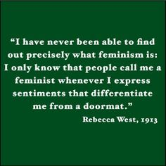 100 years later and we are STILL trying to defend feminism...sad...