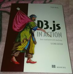 D3.js in #Action - #Data #visualization with #JavaScript 2nd Edition by Elijah Meeks #manningbooks #coding #guide #graphs #design #create #interactive #D3js #js #D3