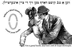 Yiddish: When a thief kisses you, count your teeth.