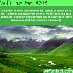 Iceland believed in it's PEOPLE! ...Bailed them out instead of the Banks - Faith in the Iceland's Government Restored! - WTF fun facts