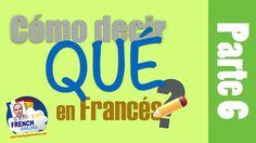 4 maneras de decir qué en Francés French Online, Learn French, Spelling, Vocabulary, Decir No, Youtube, Free, Education, Learning