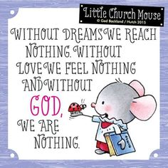 God is everything ❤️#LittleChurchMouse #God #Lord #Christ #Jesus #JesusDaily #Hope #Dreams #Inspire #Faith #Pray #Prayer #InstaPray #Blessed #LCM