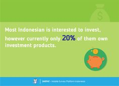 Indonesian Investment Plan - Survey Report - JAKPAT  #Indonesia #mobilesurvey #marketresearch #investment #financial