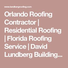 Orlando Roofing Contractors Provide Central Florida With Quality ... Our  Group Of Roofers Are Here To Support You With The Greater Part Of Your Neeu2026