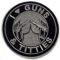 I Love Guns and Titties Patches | Black and Grey