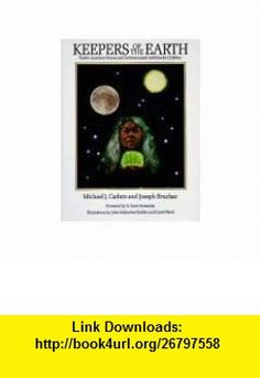 KEEPERS OF THE EARTH - Native American Stories And Environmental Activities For Children Michael J. Caduto, Joseph Bruchac, N. Scott Momaday, John Kahionhes Fadden, Carol Wood ,   ,  , ASIN: B000MTM516 , tutorials , pdf , ebook , torrent , downloads , rapidshare , filesonic , hotfile , megaupload , fileserve