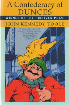 A Confederacy of Dunces , by John Kennedy Toole | 32 Books Guaranteed To Make You Laugh Out Loud  Wanted to read this for 3 years now! Maybe i can!