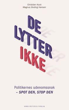 Læs om De lytter ikke - politikernes udenomssnak spot den, stop den. Udgivet af Hans Reitzels. Bogens ISBN er 9788741263922, køb den her