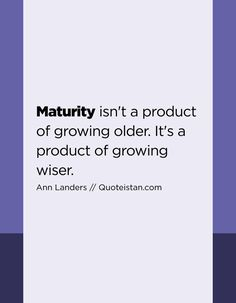 Maturity isn't a product of growing older. It's a product of growing wiser. Wise Quotes, Great Quotes, Qoutes, Motivational Thoughts, Positive Quotes, Inspirational Quotes, Deep Words, True Words, Maturity Quotes