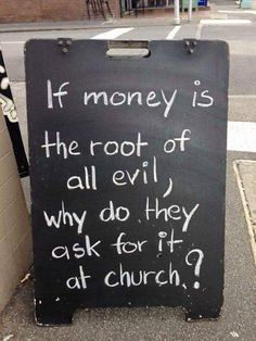 Money is not the root of evil. The LOVE of money is the root of evil. Religion, Athiest, 40 And Fabulous, For Your Eyes Only, Set You Free, Best Funny Pictures, Funny Photos, Roots, This Or That Questions