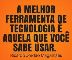 A melhor ferramenta de tecnologia é aquela que você sabe usar. E não aquela que os vendedores da Microsoft, Oracle, IBM, Samsung,…