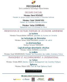 La CCI (Chambre de Commerce et d'Industrie) d'Arménie en France et le Cercle d'Affaires franco-arménien, sous l'égide de l'ambassadeur Viguen Tchitetchian, ambassadeur d'Arménie en France, de Monsieur René Rouquet, président du groupe d'amitié France-Arménie...