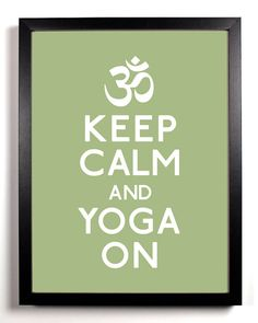 Keep calm & yoga on.