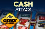 #CashAttack Offer at #GDayCasino  Try out GDAy Casino's Cash Attack promotion which allows you to win extra cash simply by playing selected slots games.  http://www.onlinecasinosonline.co.za/blog/cash-attack-offer-at-gday-casino.html