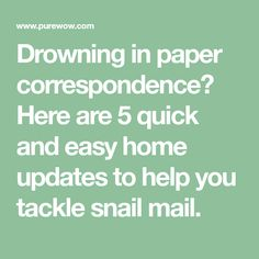 Drowning in paper correspondence? Here are 5 quick and easy home updates to help you tackle snail mail.