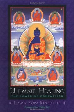 Ultimate Healing: The Power of Compassion by Lama Zopa Rinpoche…