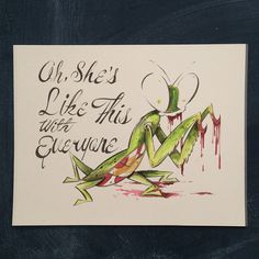 Mantis 11 x 14 by markpenxa on Etsy - painting, insect, script, hand lettered