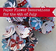 patriotic paper flower decorations for 4th of July