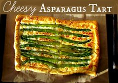Cheesy Asparagus Tart, it is a cheesy, flavorful bread and vegetable all in one. It is fabulous! Oh I forgot to mention the best part, it is super quick! Asparagus Tart, Asparagus Recipe, Cheesy Recipes, Vegetable Recipes, Wine Recipes, Cooking Recipes, Meal Recipes, Healthy Recipes, Savory Tart