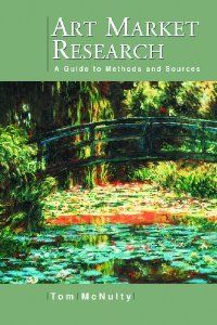 Art Market Research: A Guide to Methods and Sources: Tom McNulty, 2006 Value In Art, Name Art, Market Research, Global Art, Art Market, Art World, Free Books, Books Online, Book Art
