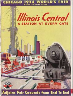 Illinois Central RR 1934 World's Fair poster:: Train Posters, Railway Posters, Train Art, By Train, Travel Ads, Train Travel, Vintage Advertisements, Vintage Ads, Chicago Poster