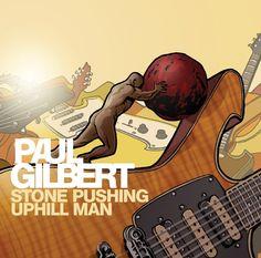 """PAUL GILBERT, nouvel album solo.  PAUL GILBERT """"Stone Pushing Uphill Man"""" le nouvel album solo du guitariste de MR Big et Racer X  Sortie française le 1er septembre  sur Mascot Label Group/Music Theories Recordings   www.paulgilbert.com"""