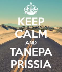 KEEP CALM AND TANEPA PRISSIA - KEEP CALM AND CARRY ON Image Generator
