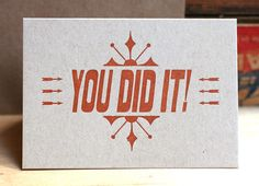 You Did It letterpress card by starshapedpress on Etsy https://www.etsy.com/listing/81283701/you-did-it-letterpress-card