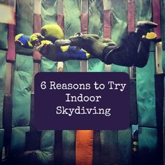 6 Reasons to Try Indoor Skydiving