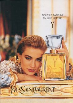 This ad has to be from the 80s...but Y  parfume by YSL is impossible to find now...it is a classic vintage YSL fragrance and is beautiful!!....b♡