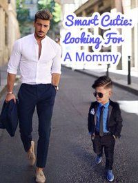 《Smart Cutie: Looking For A Mommy》 English Novels, If I Die, You're Dead, What Is Your Name, Kindergarten Teachers, Free Reading, Will Smith, Reading Online, Memories